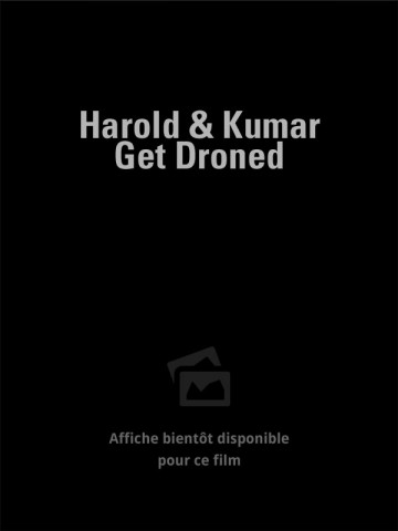 Harold and Kumar Get Droned