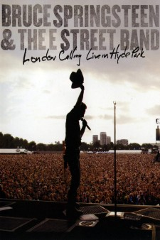 Affiche du film Bruce Springsteen And The E Street Band - London Calling Live in Hyde Park