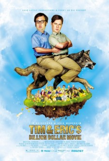 Affiche du film Tim and Eric's Billion Dollar Movie