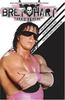Affiche du film Bret the Hitman Hart: Best There Is Best There Was