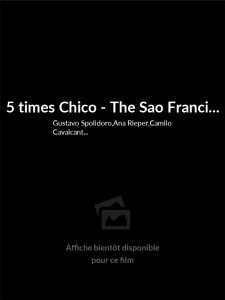 Affiche du film 5 times Chico - The Sao Francisco River and his People