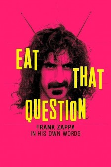 Affiche du film Eat that question – Frank Zappa in his own words
