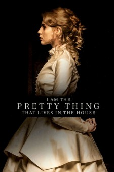 Affiche du film I Am the Pretty Thing That Lives in the House
