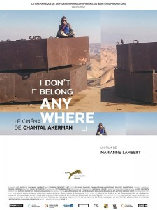 Affiche du film I Don't Belong Anywhere: Le Cinéma de Chantal Akerman