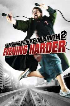 Affiche du film An Evening with Kevin Smith 2: Evening Harder