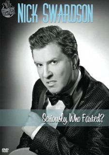 Nick Swardson: Seriously, Who Farted?