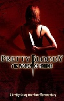 Pretty Bloody: The Women of Horror