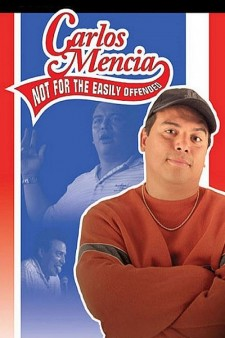 Affiche du film Carlos Mencia: Not for the Easily Offended