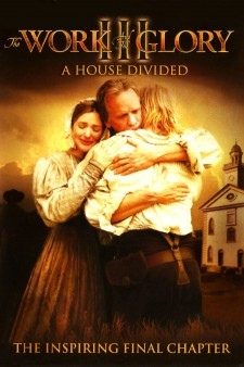 Affiche du film The Work and the Glory III: A House Divided