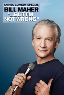 Bill Maher: '...But I'm Not Wrong'