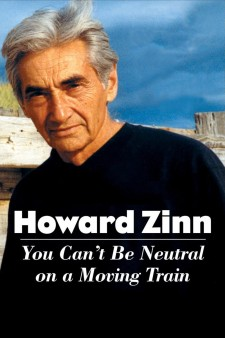 Affiche du film Howard Zinn: You Can't Be Neutral on a Moving Train