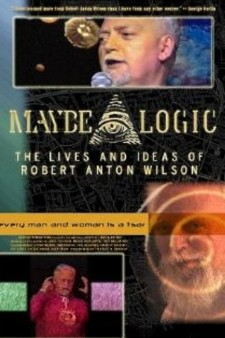 Affiche du film Maybe Logic: The Lives and Ideas of Robert Anton Wilson