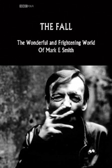Affiche du film The Fall: The Wonderful and Frightening World of Mark E. Smith