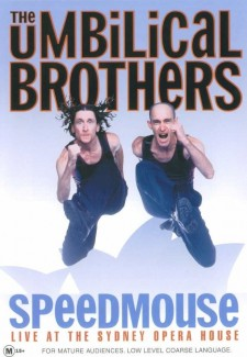 The Umbilical Brothers: Speedmouse - Live from the Sydney Opera House