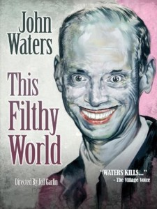 Affiche du film John Waters: This Filthy World
