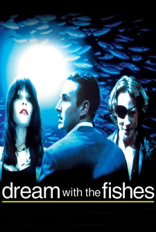 Affiche du film Dream with the Fishes