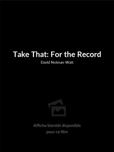 Affiche du film Take That: For the Record