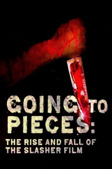 Affiche du film Going to Pieces: The Rise and Fall of the Slasher Film