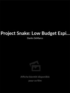 Affiche du film Project Snake: Low Budget Espionage