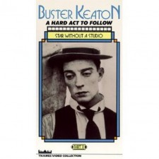 Affiche du film Buster Keaton: A Hard Act to Follow