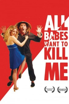 Affiche du film All Babes Want To Kill Me