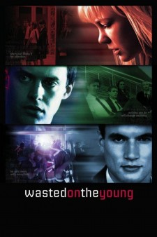 Affiche du film Wasted on the Young