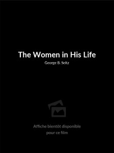 Affiche du film The Women in His Life