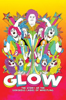 Affiche du film GLOW: The Story of the Gorgeous Ladies of Wrestling