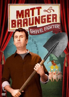 Affiche du film Matt Braunger: Shovel Fighter