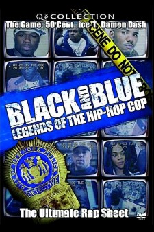 Affiche du film Black and Blue: Legends of the Hip-Hop Cop