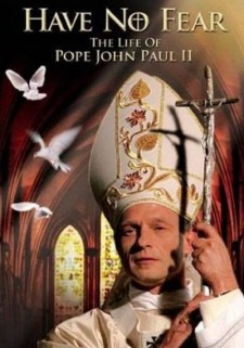 Affiche du film Have No Fear: The Life of Pope John Paul II