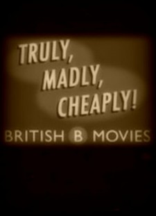 Affiche du film Truly, Madly, Cheaply! British B Movies