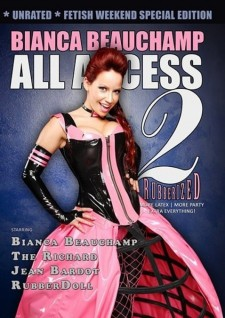 Bianca Beauchamp All Access 2: Rubberized