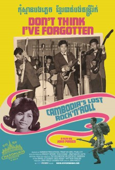 affiche du film Don't Think I've Forgotten: Cambodia's Lost Rock and Roll