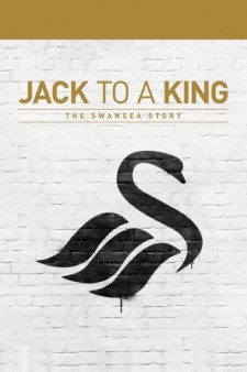 Affiche du film Jack to a King: The Swansea Story