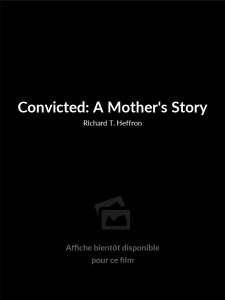 Convicted: A Mother's Story
