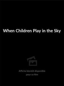 Affiche du film When Children Play in the Sky