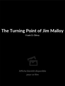 Affiche du film The Turning Point of Jim Malloy