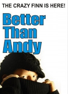 Affiche du film Better Than Andy - The Crazy Finn is Here