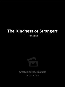 Affiche du film The Kindness of Strangers