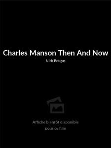 Affiche du film Charles Manson Then And Now