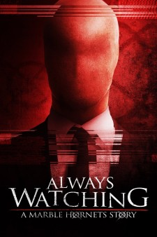 Affiche du film Always Watching: A Marble Hornets Story