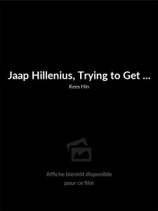 Jaap Hillenius, Trying to Get Closer