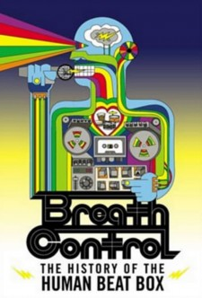 Affiche du film Breath Control: The History of the Human Beat Box