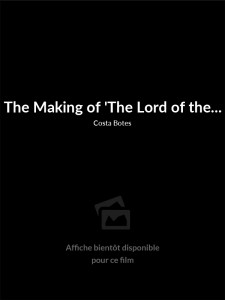 Affiche du film The Making of 'The Lord of the Rings'