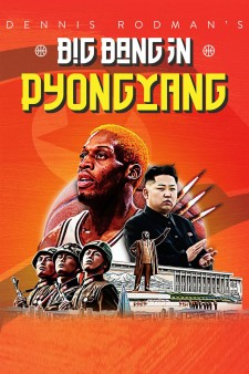 Affiche du film Dennis Rodman's Big Bang in PyongYang