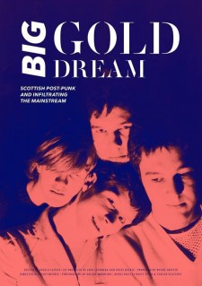 Affiche du film Big Gold Dream: Scottish Post-Punk and Infiltrating the Mainstream