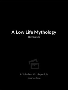 Affiche du film A Low Life Mythology