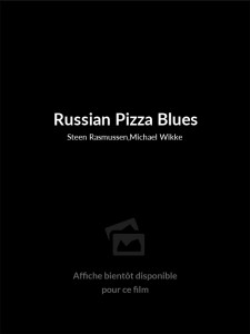 Affiche du film Russian Pizza Blues