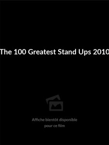 Affiche du film The 100 Greatest Stand Ups 2010